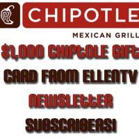 EllenTV Sweepstakes Win 1000 dollar Chiptole Gift Card