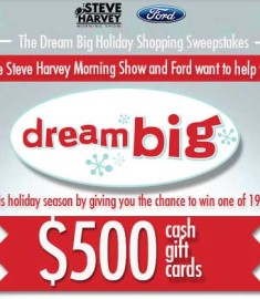 Dream Big Steve Harvey Morning Show and Ford Cash Gift Cards Sweepstakes
