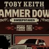 Toby Keith Hammer Down Sweepstakes win a truck 2014