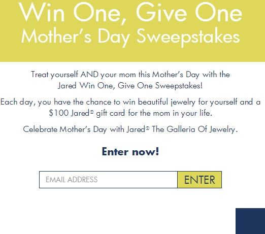 Jared Win One Give One Mothers Day Sweepstakes Sweeps Maniac