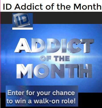 Investigation Discovery Id Addict Of The Month Sweepstakes