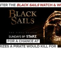 Black Sails Watch & Win Sweepstakes Starz