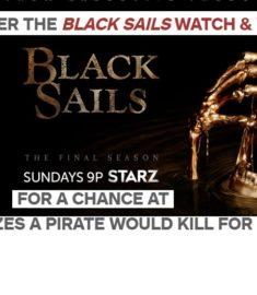 Black Sails Watch & Win Sweepstakes Starz