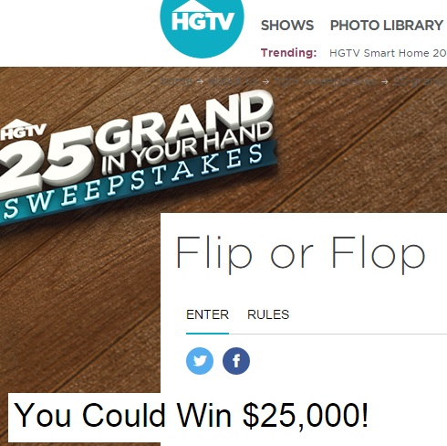 hgtv flip or flop sweepstakes hgtv 25 grand in your hand sweepstakes flip or flop 8672